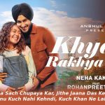 Khyaal Rakhya Kar Lyrics in Hindi - Neha Kakkar